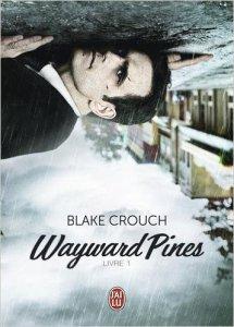 wayward pines de blake crouch livre 1