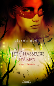 les-chasseurs-dames-tome-1-destines-de-alyson-noel